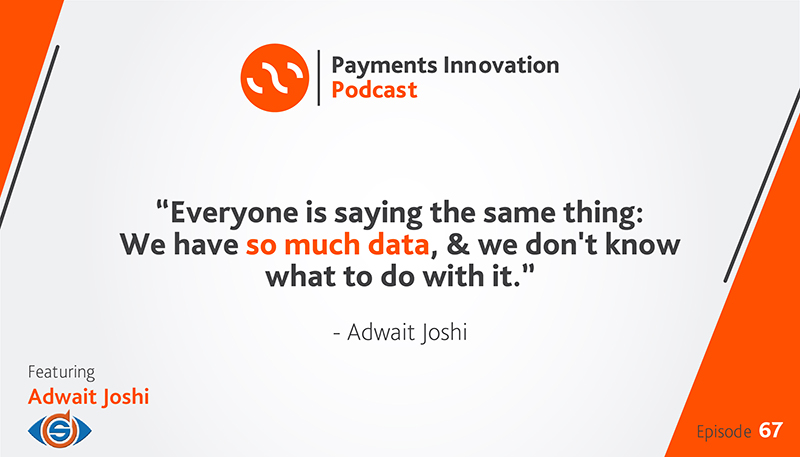 [PODCAST] How Data Seers Is Creating Better Fintech-Sponsor Bank Relationships with Adwait Joshi